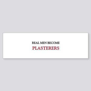 Real Men Become Plasterers Bumper Sticker