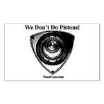 We Don't Do Pistons! - Rotary - Sticker (50 pk)