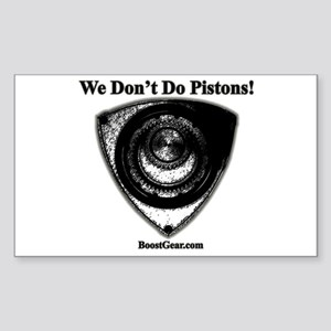 We Don't Do Pistons! - Rotary Engine Sticker