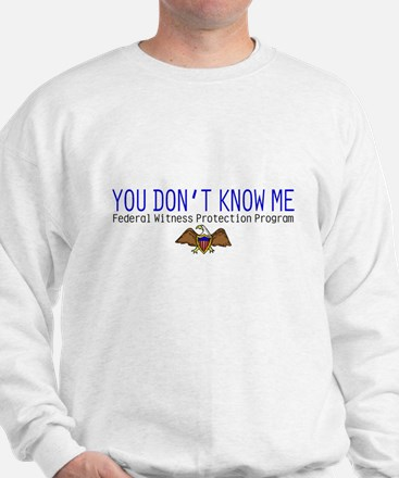 You Don't Know Me Sweatshirt