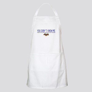 You Don't Know Me BBQ Apron