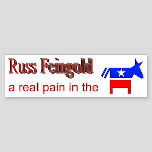 Russ Feingold - a real pain Bumper Sticker