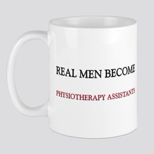 Real Men Become Physiotherapy Assistants Mug