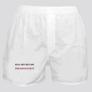 Real Men Become Phraseologists Boxer Shorts