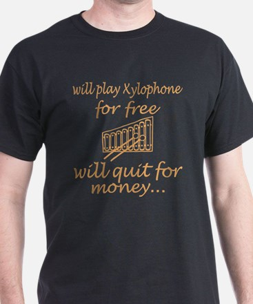 Will Play Xylophone For Free Will Quit For T-Shirt