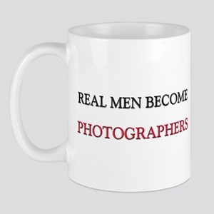 Real Men Become Photographers Mug