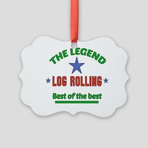 The Legend Log Rolling Sports Des Picture Ornament