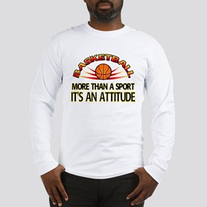 Basketball- It's An Attitude Long Sleeve T-Shirt