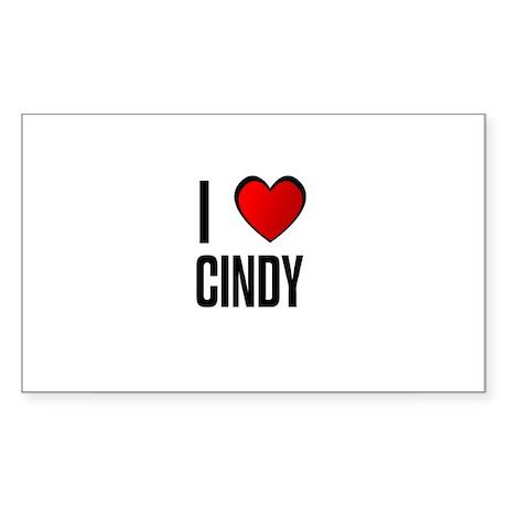 I LOVE CINDY Rectangle Sticker