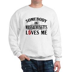 Somebody In Massachusetts Sweatshirt
