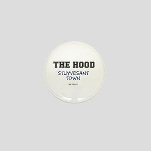 THE HOOD - STUYVESANT TOWN - NEW YORK Mini Button