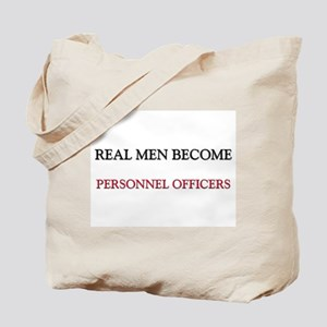 Real Men Become Personnel Officers Tote Bag