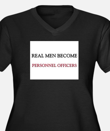 Real Men Become Personnel Officers Women's Plus Si
