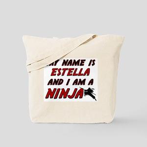 my name is estella and i am a ninja Tote Bag