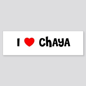 I LOVE CHAYA Bumper Sticker