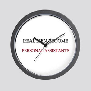 Real Men Become Personal Assistants Wall Clock
