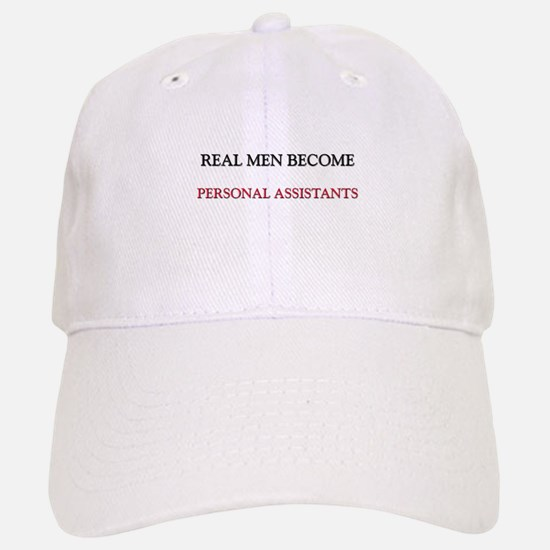 Real Men Become Personal Assistants Baseball Baseball Cap