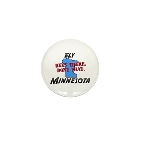 ely minnesota - been there, done that Mini Button
