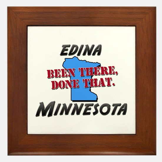 edina minnesota - been there, done that Framed Til