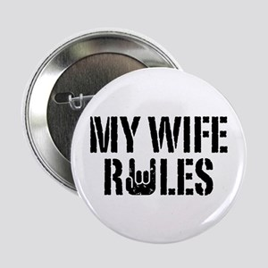 """My Wife Rules 2.25"""" Button"""