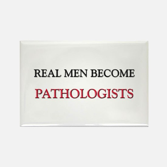 Real Men Become Pathologists Rectangle Magnet
