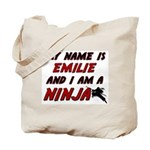 my name is emilie and i am a ninja Tote Bag