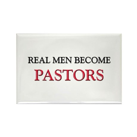 Real Men Become Pastors Rectangle Magnet