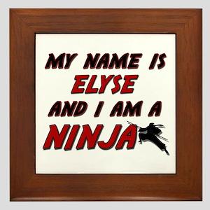 my name is elyse and i am a ninja Framed Tile
