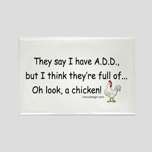 ADD full of Chicken Humor Rectangle Magnet