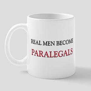 Real Men Become Paralegals Mug