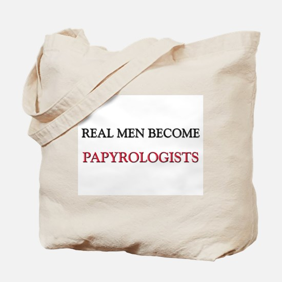 Real Men Become Papyrologists Tote Bag