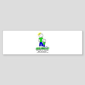 WE'RE A TEAM - ME & GOD - (boy) Bumper Sticker