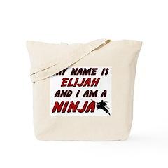 my name is elijah and i am a ninja Tote Bag