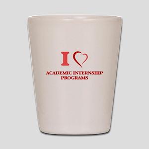 I Love Academic Internship Programs Shot Glass