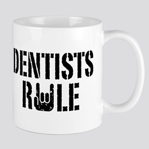 Dentists Rule Mug