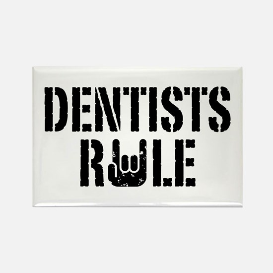 Dentists Rule Rectangle Magnet
