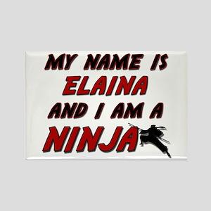 my name is elaina and i am a ninja Rectangle Magne