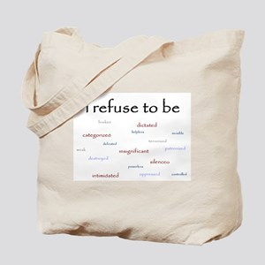 I refuse to be... Tote Bag