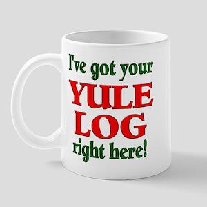 I've got your Yule Log right  Mug