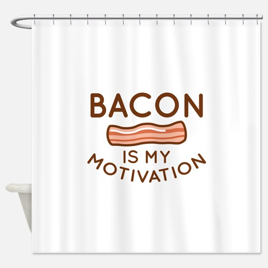 Bacon Is My Motivation Shower Curtain
