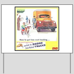"""""""1949 Dodge Trucks"""" Yard Sign"""