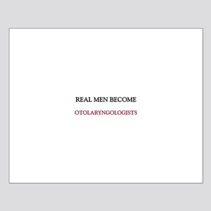 Real Men Become Otolaryngologists Small Poster