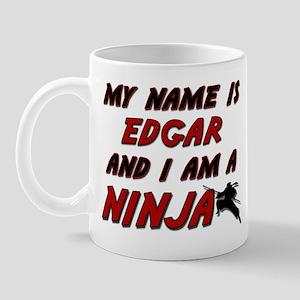 my name is edgar and i am a ninja Mug
