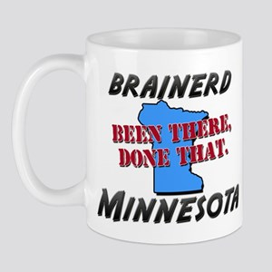 brainerd minnesota - been there, done that Mug