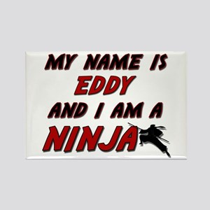 my name is eddy and i am a ninja Rectangle Magnet