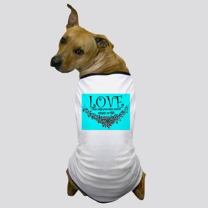 LOVE One cup Dog T-Shirt