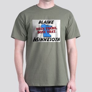blaine minnesota - been there, done that Dark T-Sh