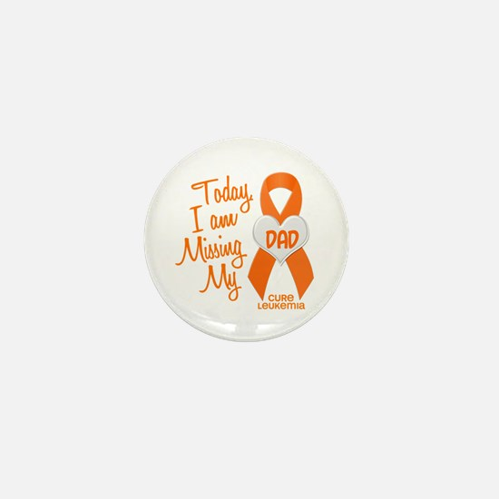 Missing My Dad 1 LEUKEMIA Mini Button