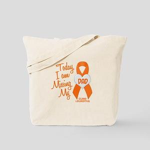 Missing My Dad 1 LEUKEMIA Tote Bag