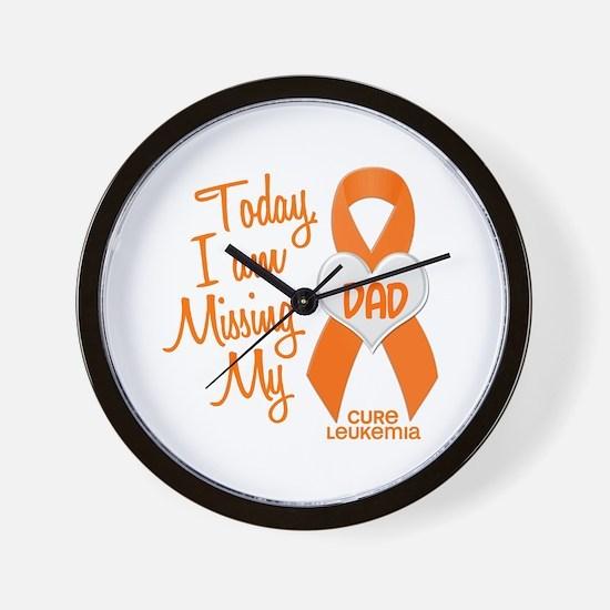 Missing My Dad 1 LEUKEMIA Wall Clock